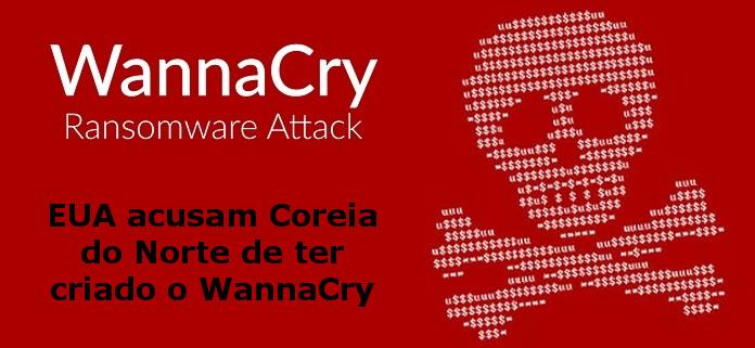 EUA acusam Coreia do Norte de ter criado o WannaCry