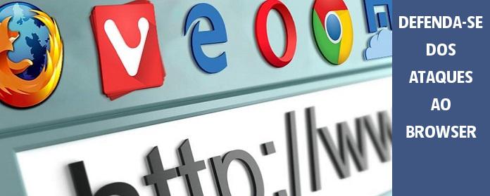 Defenda-se dos ataques ao browser