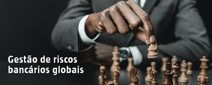 Gestão de riscos bancários globais