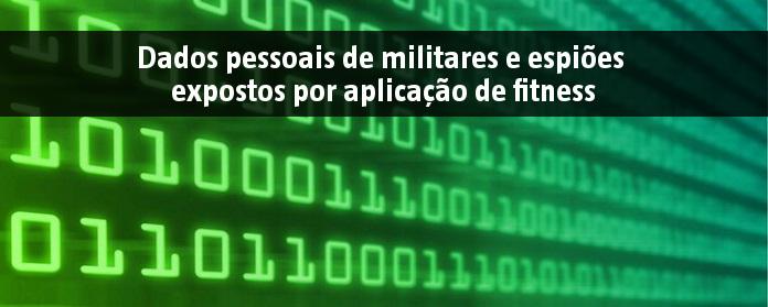 Dados pessoais de militares e espiões expostos por aplicação de fitness.