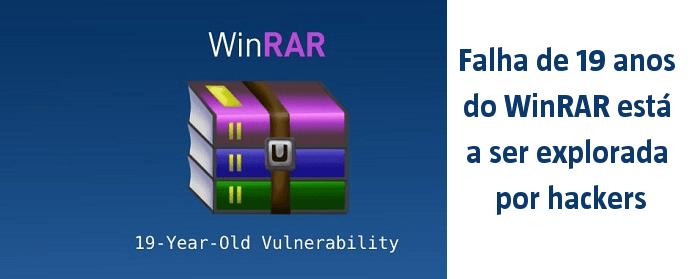 Falha de 19 anos do WinRAR está a ser explorada por hackers