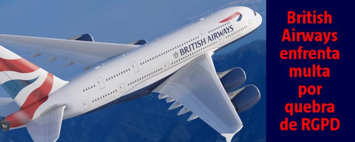 British Airways enfrenta multa por quebra de RGPD