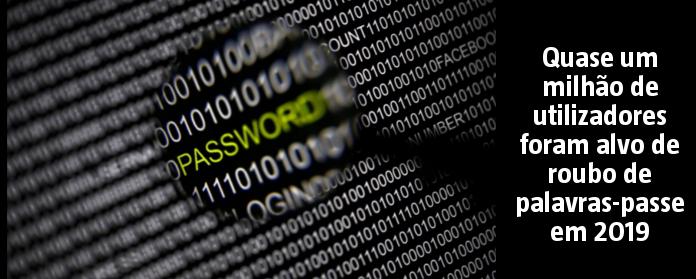 Quase um milhão de utilizadores foram alvo de roubo de palavras-passe em 2019