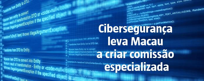 Cibersegurança leva Macau a criar comissão especializadar