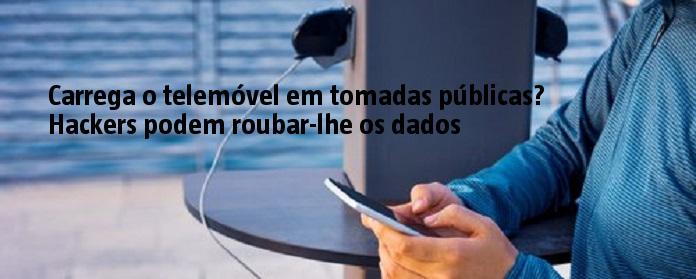 Carrega o telemóvel em tomadas públicas? Hackers podem roubar-lhe os dados