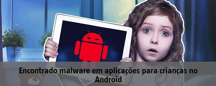 Encontrado malware em aplicações para crianças no Android