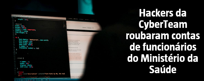 Hackers da CyberTeam roubaram contas de funcionários do Ministério da Saúde. O que já se sabe sobre o ataque?