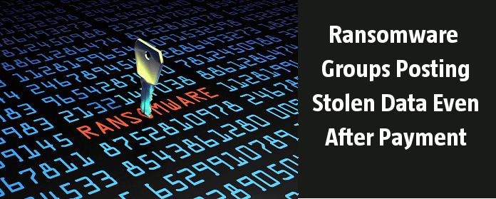 Ransomware Groups Posting Stolen Data Even After Payment