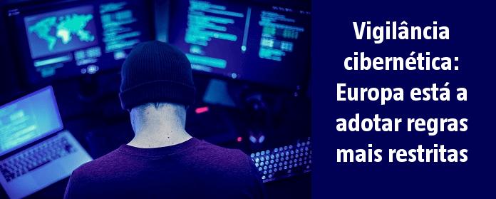 """Vigilância cibernética: Europa está a adotar regras mais restritas"""" width="""