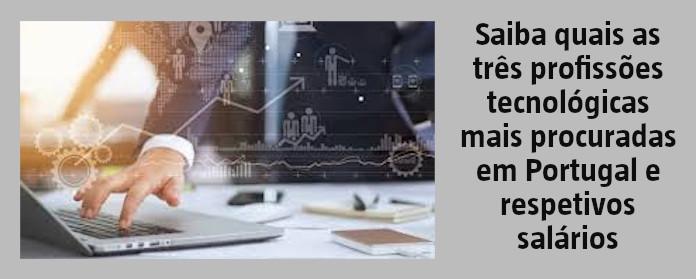 """Saiba quais as três profissões tecnológicas mais procuradas em Portugal e respetivos salários"""" width="""