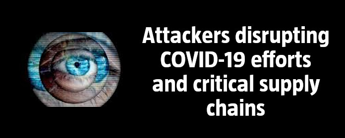 Attackers disrupting COVID-19 efforts and critical supply chains