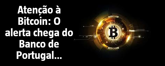 """Atenção à Bitcoin: O alerta chega do Banco de Portugal…"""" width="""