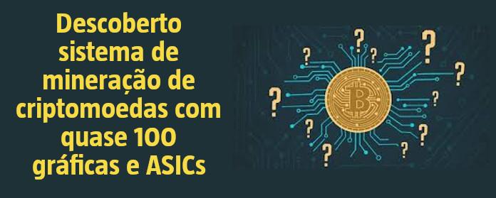 """Descoberto sistema de mineração de criptomoedas com quase 100 gráficas e ASICs"""" width="""