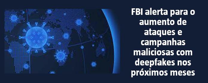 """FBI alerta para o aumento de ataques e campanhas maliciosas com deepfakes nos próximos meses"""" width="""