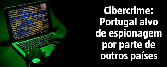 """Cibercrime: Portugal alvo de espionagem por parte de outros países"""" width="""