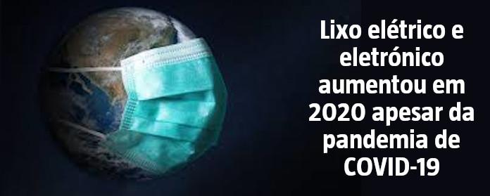 """Lixo elétrico e eletrónico aumentou em 2020 apesar da pandemia de COVID-19"""" width="""
