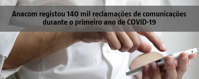 """Anacom registou 140 mil reclamações de comunicações durante o primeiro ano de COVID-19"""" width="""