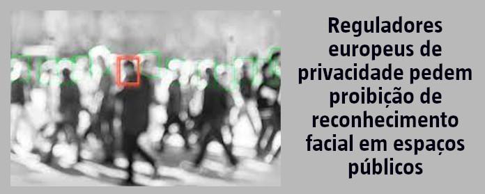 """Reguladores europeus de privacidade pedem proibição de reconhecimento facial em espaços públicos"""" width="""
