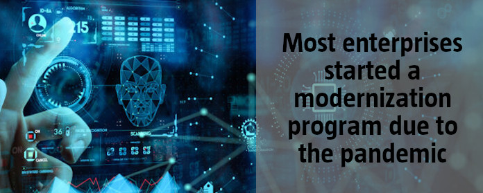 Most enterprises started a modernization program due to the pandemic