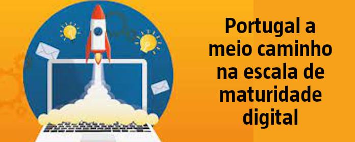 """Portugal a meio caminho na escala de maturidade digital"""" width="""